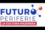FUTURO PERIFERIE. LA CULTURA RIGENERA